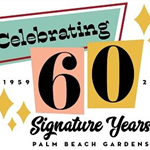 Celebrating 60 Signature Years Palm Beach Gardens.