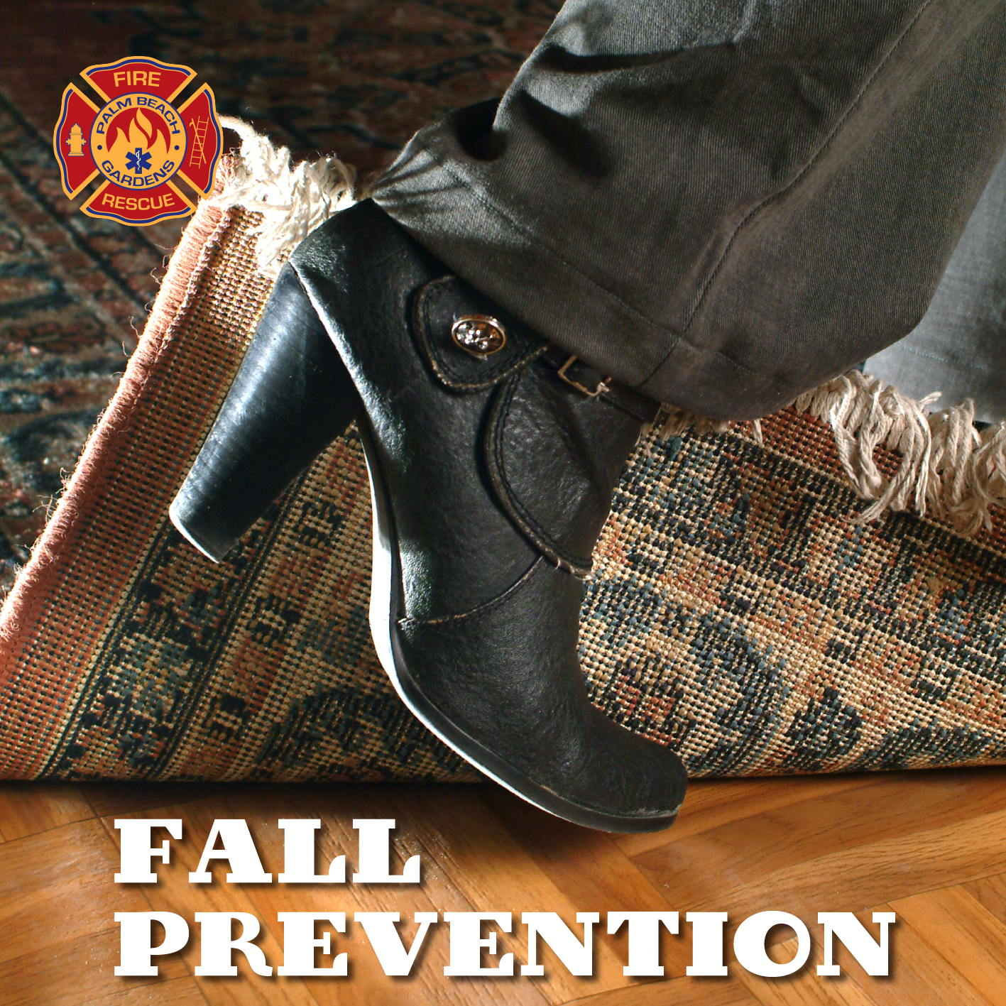 Palm Beach Gardens Fire Rescue. Fall Prevention. High-heel shoe tripping on rug.