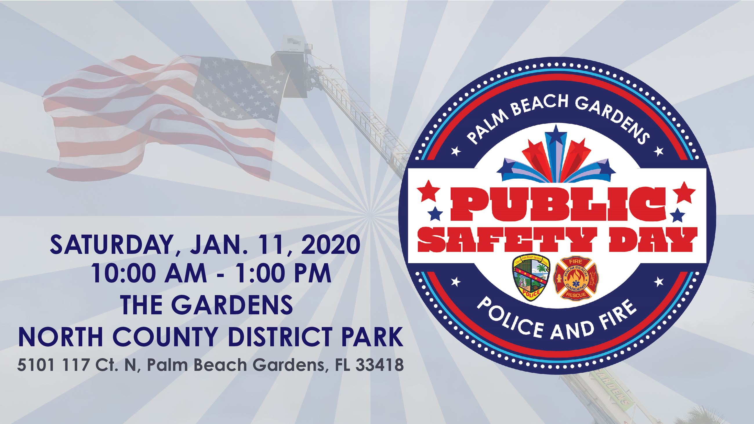 2020 Public Safety Day January 11 from 10 a.m. to 1 p.m. at The Gardens North County District Park.
