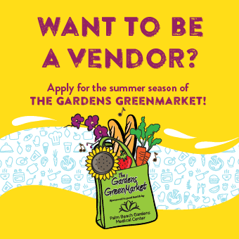 Want to be a vendor? Apply for the summer season of The Gardens GreenMarket!