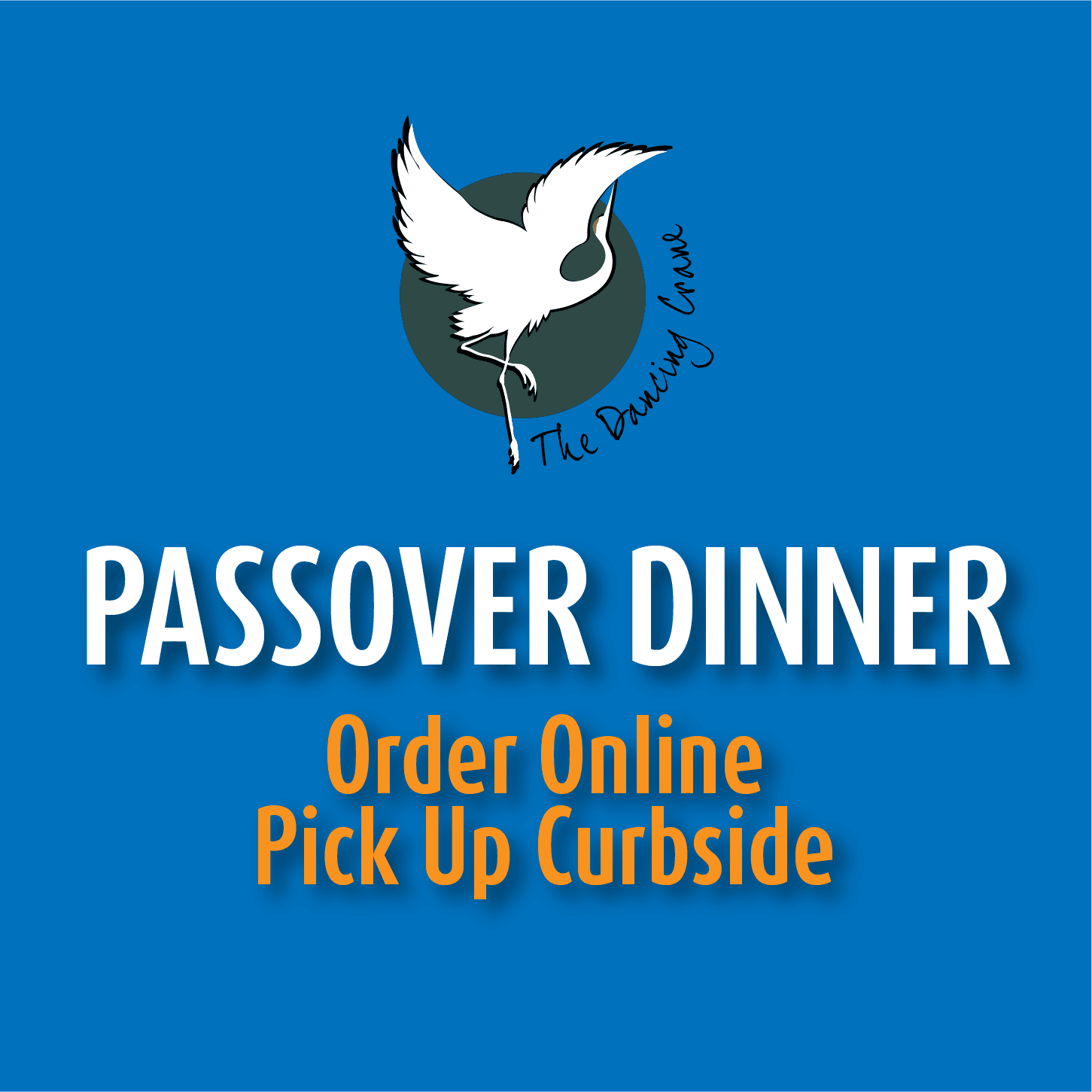 Order your Passover Dinner online and pick up curbside.