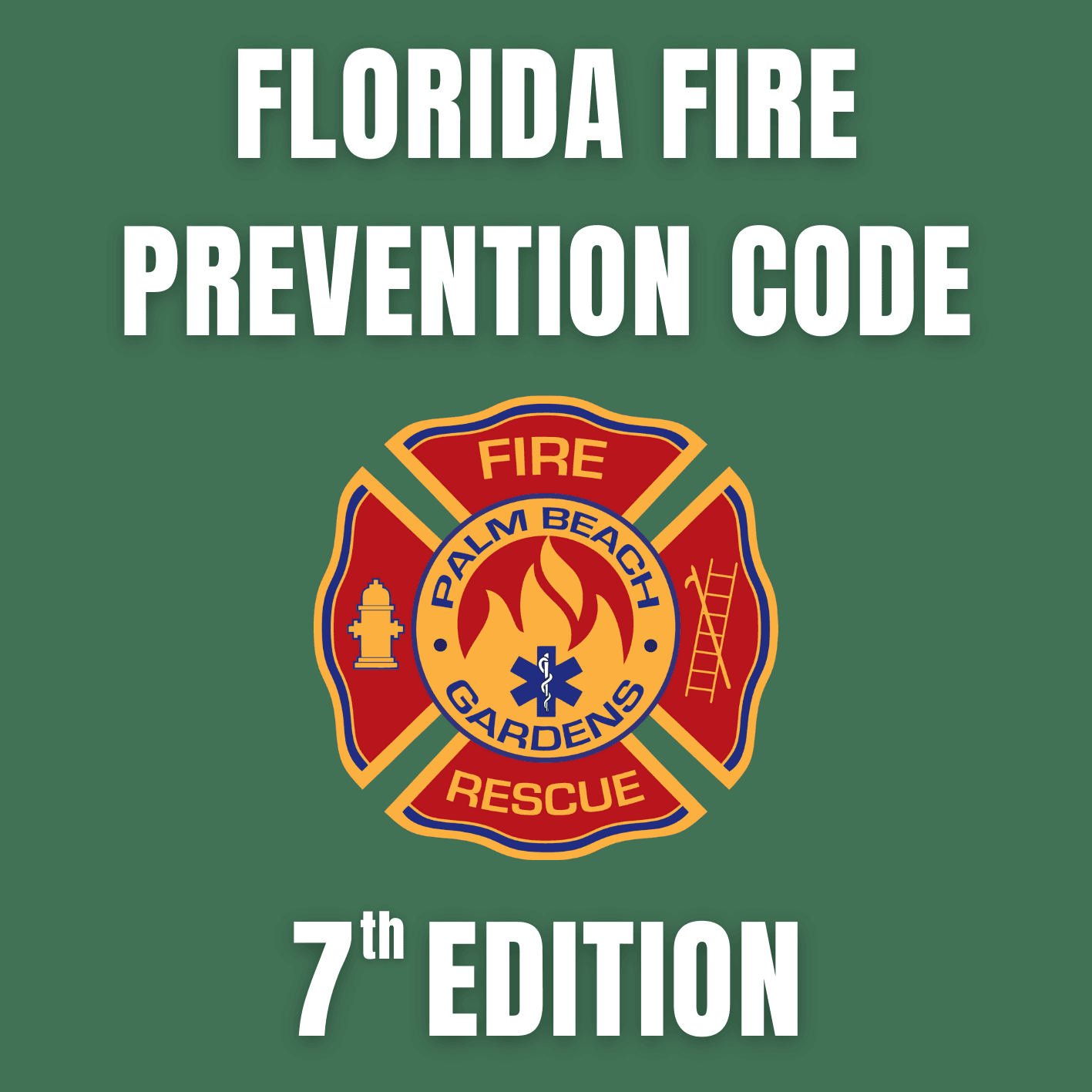 Palm Beach Gardens Fire Rescue. Florida Fire Prevention Code. 7th edition.