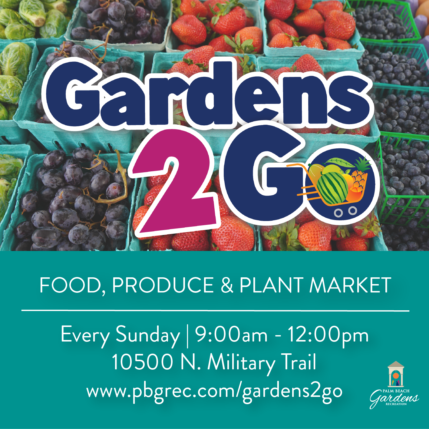 Gardens 2 Go Market. Every Sunday, 9am to 12pm. 10500 North Military Trail.