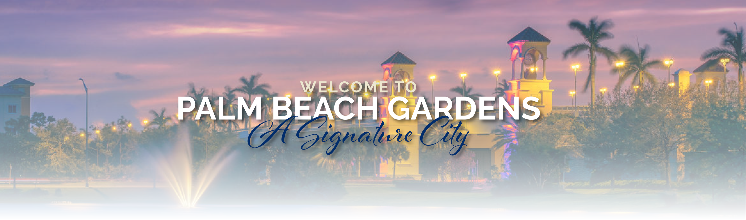 Welcome to Palm Beach Gardens. A Signature City.