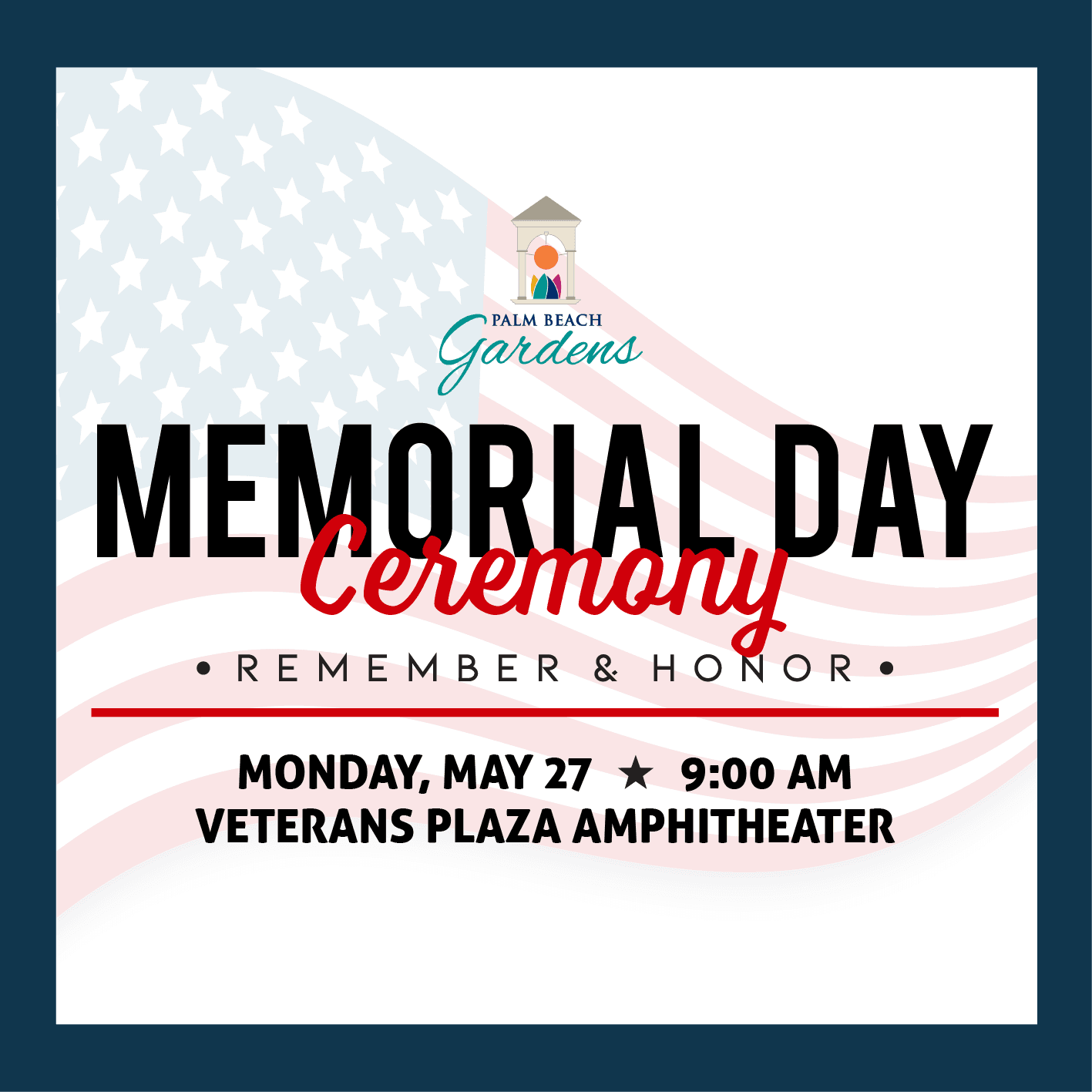 2019 Memorial Day Ceremony, May 27 at 9 a.m. at Veterans Plaza Amphitheater.